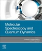 Couverture de l'ouvrage Molecular Spectroscopy and Quantum Dynamics