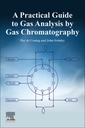 Couverture de l'ouvrage A Practical Guide to Gas Analysis by Gas Chromatography