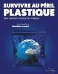 Couverture de l'ouvrage Survivre au péril plastique
