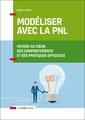 Couverture de l'ouvrage Modeliser avec la pnl - voyage au coeur des comportements et des pratiques efficaces