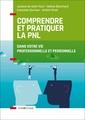 Couverture de l'ouvrage Comprendre et pratiquer la pnl - profiter des apports de la pnl dans votre profession et dans votre