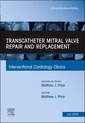 Couverture de l'ouvrage Transcatheter mitral valve repair and replacement, An Issue of Interventional Cardiology Clinics