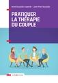 Couverture de l'ouvrage Pratiquer la thérapie du couple