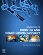 Couverture de l'ouvrage Handbook of Robotic and Image-Guided Surgery