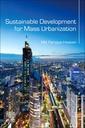 Couverture de l'ouvrage Sustainable Development for Mass Urbanization