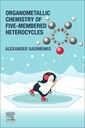 Couverture de l'ouvrage Organometallic Chemistry of Five-Membered Heterocycles