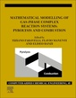 Couverture de l'ouvrage Mathematical Modelling of Gas-Phase Complex Reaction Systems: Pyrolysis and Combustion