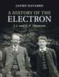 Couverture de l'ouvrage A history of the electron