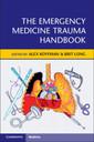 Couverture de l'ouvrage The Emergency Medicine Trauma Handbook
