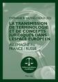 Couverture de l'ouvrage La transmission de terminologie et de concepts juridiques dans l'espace européen
