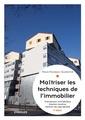 Couverture de l'ouvrage Maîtriser les techniques de l'immobilier