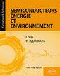Couverture de l'ouvrage Semiconducteurs, énergie et environnement