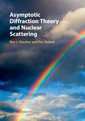 Couverture de l'ouvrage Asymptotic Diffraction Theory and Nuclear Scattering