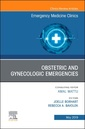 Couverture de l'ouvrage Obstetric and Gynecologic Emergencies, An Issue of Emergency Medicine Clinics of North America