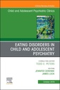 Couverture de l'ouvrage Eating Disorders in Child and Adolescent Psychiatry, An Issue of Child and Adolescent Psychiatric Clinics of North America