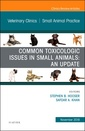 Couverture de l'ouvrage Common Toxicologic Issues in Small Animals: An Update, An Issue of Veterinary Clinics of North America: Small Animal Practice