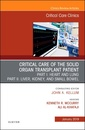 Couverture de l'ouvrage Critical Care of the Solid Organ Transplant Patient, An Issue of Critical Care Clinics