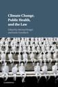 Couverture de l'ouvrage Climate Change, Public Health, and the Law