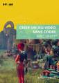 Couverture de l'ouvrage Créer un jeu vidéo sans coder avec Unity
