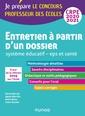 Couverture de l'ouvrage Entretien à partir d'un dossier - Système éducatif - EPS et Santé - CRPE 2020-2021