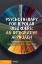 Couverture de l'ouvrage Psychotherapy for Bipolar Disorders: An Integrative Approach