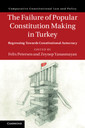 Couverture de l'ouvrage The Failure of Popular Constitution Making in Turkey
