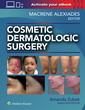 Couverture de l'ouvrage Cosmetic Dermatologic Surgery