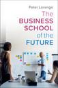 Couverture de l'ouvrage The Business School of the Future