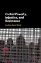 Couverture de l'ouvrage Global Poverty, Injustice, and Resistance