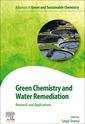 Couverture de l'ouvrage Green Chemistry and Water Remediation: Research and Applications