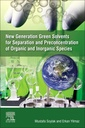 Couverture de l'ouvrage New Generation Green Solvents for Separation and Preconcentration of Organic and Inorganic Species