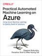 Couverture de l'ouvrage Practical Automated Machine Learning on Azure