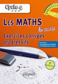 Couverture de l'ouvrage Les mathematiques au college : exercices corriges progressifs - cycle 4 : 5e - 4e - 3e - 2e edition