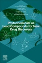Couverture de l'ouvrage Phytochemicals as Lead Compounds for New Drug Discovery