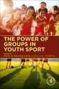 Couverture de l'ouvrage The Power of Groups In Youth Sport