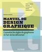 Couverture de l'ouvrage Manuel de design graphique - forme et espace, couleur, typo, images, composition