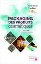 Couverture de l'ouvrage Packaging des produits cosmétiques