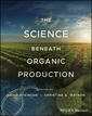 Couverture de l'ouvrage The Science Beneath Organic Production