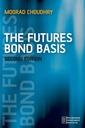 Couverture de l'ouvrage Futures Bond Basis 2e: The Futures Bond Basis 2e
