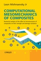 Couverture de l'ouvrage Computational mesomechanics of composites: Numerical analysis of the effect of microstructures of composites on their strenght & damage resistance