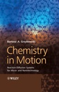 Couverture de l'ouvrage Chemistry in motion: reaction-diffusion systems for micro- and nanotechnology