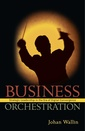 Couverture de l'ouvrage Leadership as Business Orchestration: How to Lead in the Knowledge Society