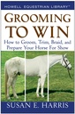 Couverture de l'ouvrage Grooming to win: how to groom, trim, braid, and prepare your horse for show spiral bound