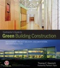 Couverture de l'ouvrage Contractors guide to green building construction : management, project delivery, documentation and risk reduction