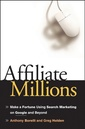 Couverture de l'ouvrage Affiliate millions : make a fortune using search marketing on google and beyond