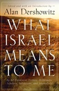 Couverture de l'ouvrage What israel means to me : by 80 prominent writers, performers, scholars, politicians, and journalists