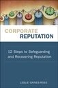 Couverture de l'ouvrage Corporate reputation : 12 steps to safeguarding and recovering reputation