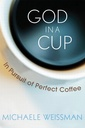Couverture de l'ouvrage God in a cup: the obsessive quest for the perfect coffee