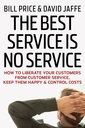 Couverture de l'ouvrage The best service is no service: how to liberate your customers from customer service, keep them happy, and control costs