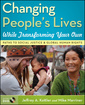Couverture de l'ouvrage Changing people's lives while transforming your own: paths to social justice and global human rights